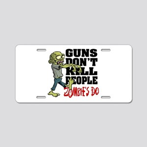 Guns Don't Kill People - Zo Aluminum License Plate