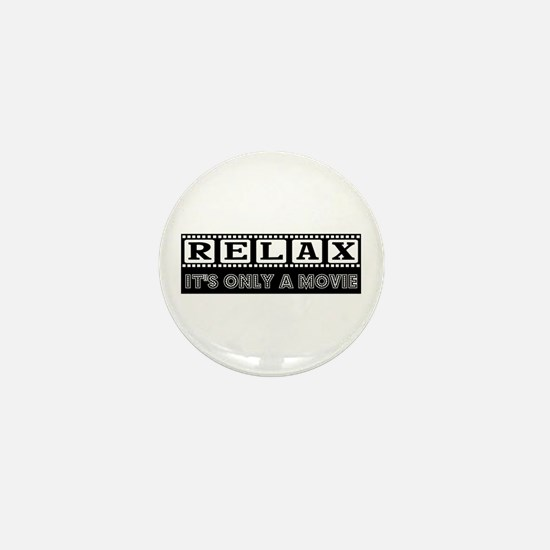 Relax: It's only a Movie! Mini Button