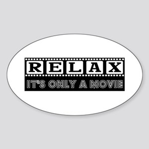Relax: It's only a Movie! Oval Sticker