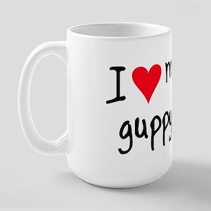 I LOVE MY Guppy Large Mug