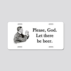 Let there be beer Aluminum License Plate