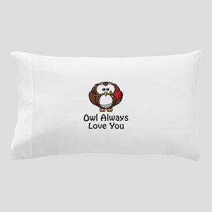 Owl Always Love You Pillow Case