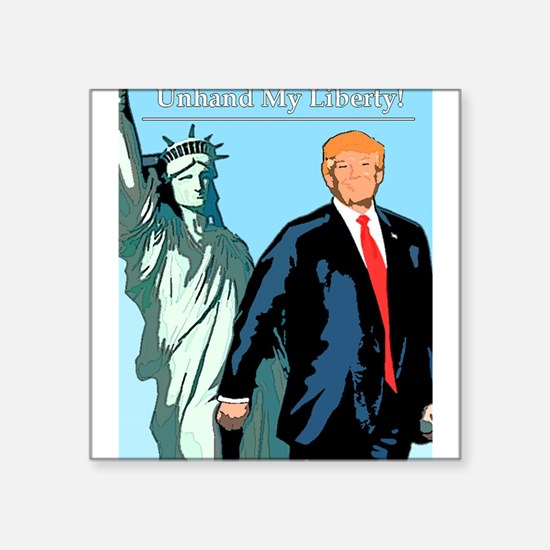Unhand my liberty Sticker