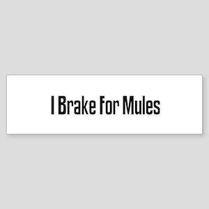 I Brake For Mules Bumper Sticker