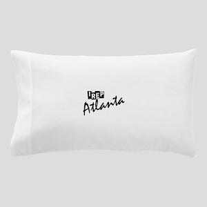 I rep Atlanta Pillow Case