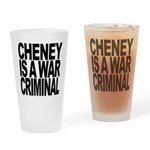 Cheney Is A War Criminal Drinking Glass