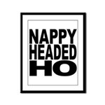 Nappy Headed Ho Original Desi Framed Panel Print