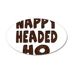 Nappy Headed Ho Hairy Design 22x14 Oval Wall Peel