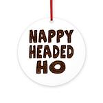 Nappy Headed Ho Hairy Design Ornament (Round)