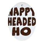 Nappy Headed Ho Hairy Design Ornament (Oval)