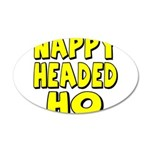 Nappy Headed Ho Yellow Design 22x14 Oval Wall Peel