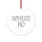 Nappy Headed Ho Classy Design Ornament (Round)