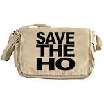 Save The Ho Messenger Bag