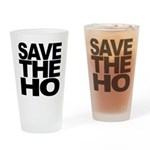 Save The Ho Drinking Glass