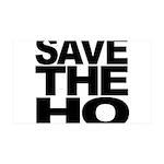 Save The Ho 38.5 x 24.5 Wall Peel