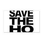 Save The Ho 22x14 Wall Peel