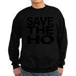 Save The Ho Sweatshirt (dark)