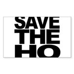 Save The Ho Sticker (Rectangle 10 pk)