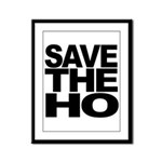 Save The Ho Framed Panel Print