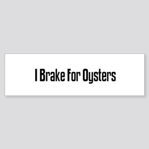 I Brake For Oysters Bumper Sticker