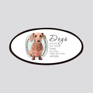 Dogs Make Lives Whole -Dachshund Patches