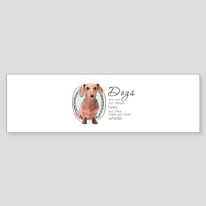 Dogs Make Lives Whole -Dachshund Sticker (Bumper)
