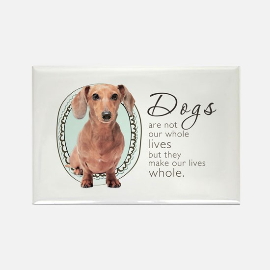 Dogs Make Lives Whole -Dachshund Rectangle Magnet