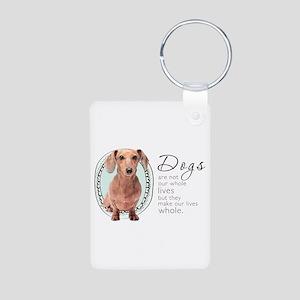 Dogs Make Lives Whole -Dachshund Aluminum Photo Ke