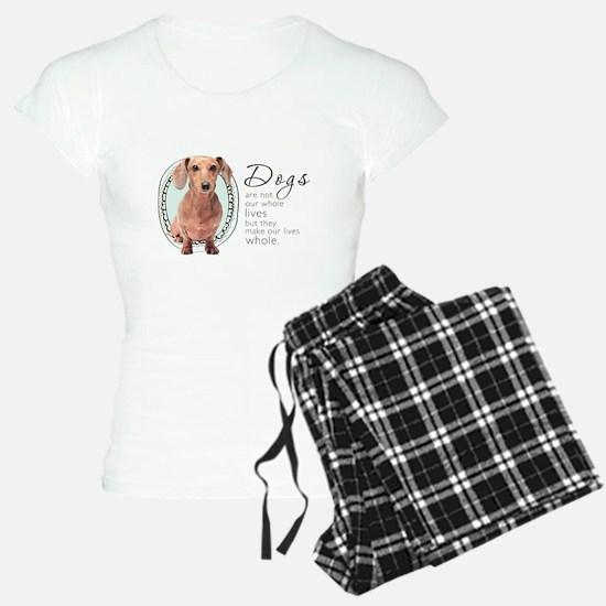 Dogs Make Lives Whole -Dachshund Pajamas