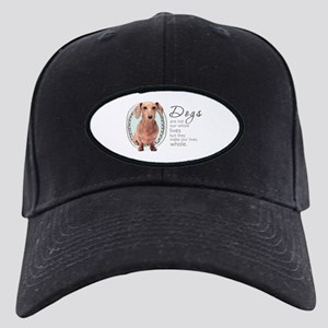 Dogs Make Lives Whole -Dachshund Black Cap