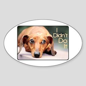 """""""I Didn't Do It"""" Dachshund Sticker (Oval)"""