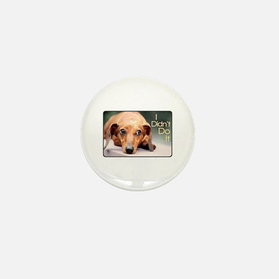 """I Didn't Do It"" Dachshund Mini Button"