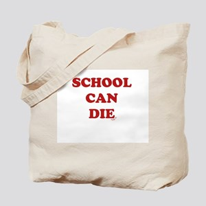 School Can Die Tote Bag