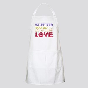 Whatever You Do, Do It With Love Apron