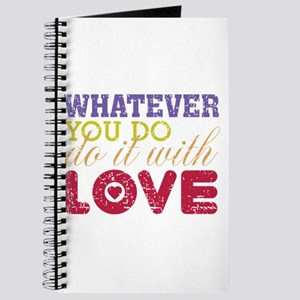 Whatever You Do, Do It With Love Journal