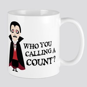 Who You Calling a Count Mug