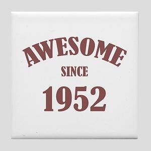 Awesome Since 1952 Tile Coaster