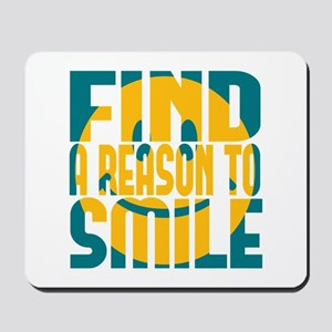 Find a Reason to Smile Mousepad
