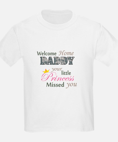 Welcome Home Daddy (Princess) T-Shirt