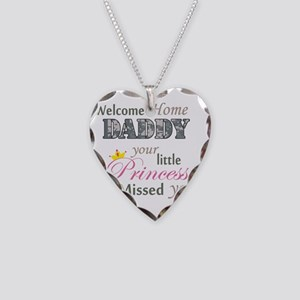 Welcome Home Daddy (Princess) Necklace Heart Charm