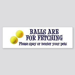 Balls Are For Fetching Sticker (Bumper)