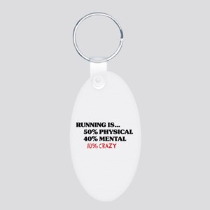 Running is... 50% Physical, 4 Aluminum Oval Keycha