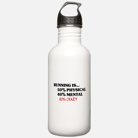 Running is... 50% Physical, 4 Water Bottle