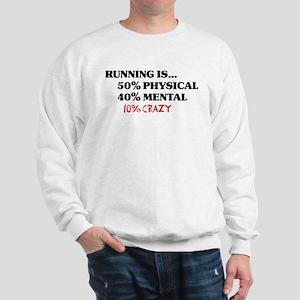 Running is... 50% Physical, 4 Sweatshirt