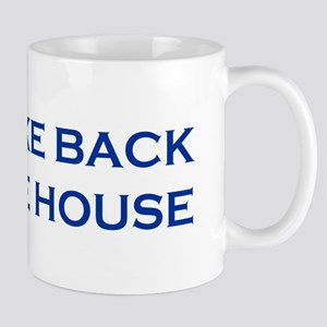 Take Back The House Mug