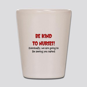 Nurse Humor Shot Glass