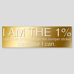 I am the 1% Bumper Sticker