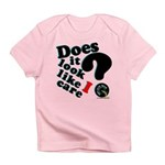 Does It Look Like I Care Infant T-Shirt
