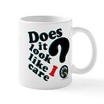 Does It Look Like I Care Mug