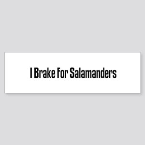I Brake For Salamanders Bumper Sticker